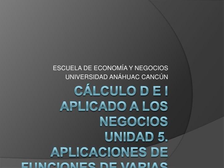 ESCUELA DE ECONOMÍA Y NEGOCIOS   UNIVERSIDAD ANÁHUAC CANCÚN