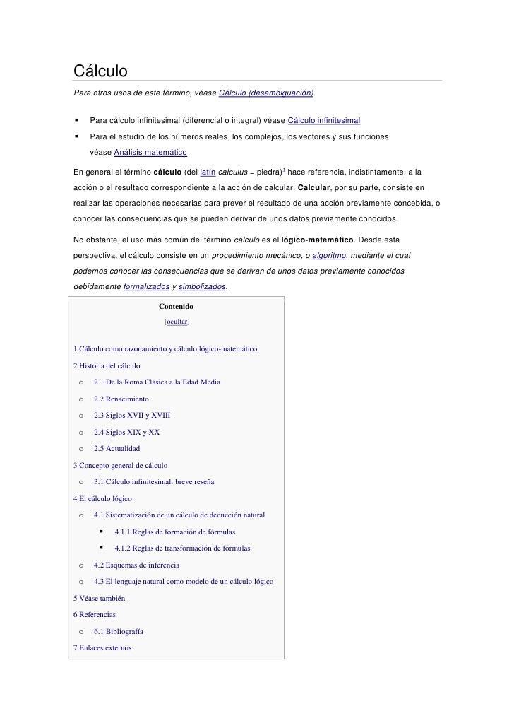 CálculoPara otros usos de este término, véase Cálculo (desambiguación).       Para cálculo infinitesimal (diferencial o i...