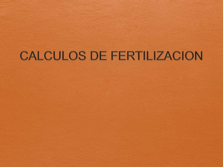 CALCULOS DE FERTILIZACION<br />
