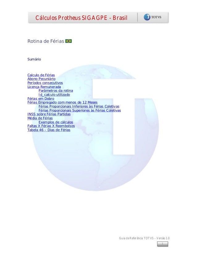 Cálculos Protheus SIGAGPE - BrasilRotina de FériasSumárioCalculo de FériasAbono PecuniárioPeríodos consecutivosLicença Rem...