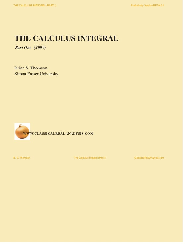 THE CALCULUS INTEGRAL (PART I)                                    Preliminary Version BETA 0.1     THE CALCULUS INTEGRAL  ...