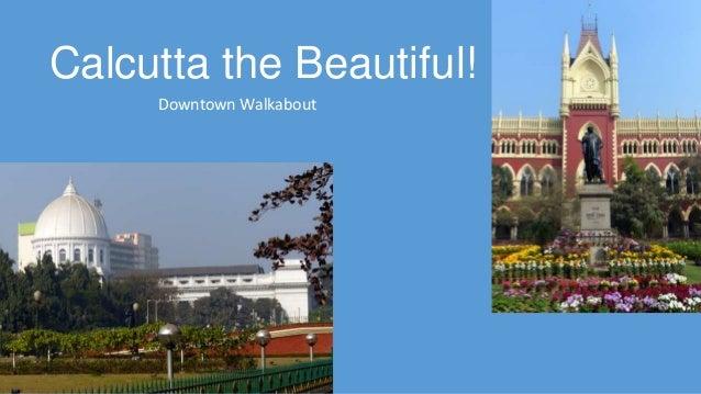Calcutta the Beautiful! Downtown Walkabout
