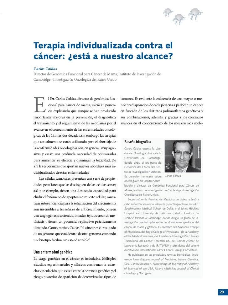Terapia individualizada contra elcáncer: ¿está a nuestro alcance?Carlos CaldasDirector de Genómica Funcional para Cáncer d...