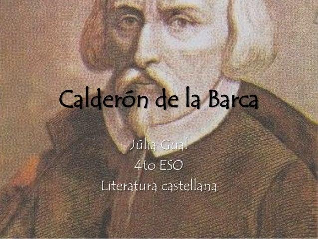 Calderón de la Barca         Júlia Gual          4to ESO    Literatura castellana