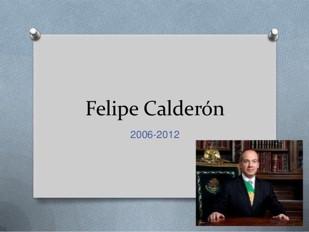 Felipe Calderón 2006-2012