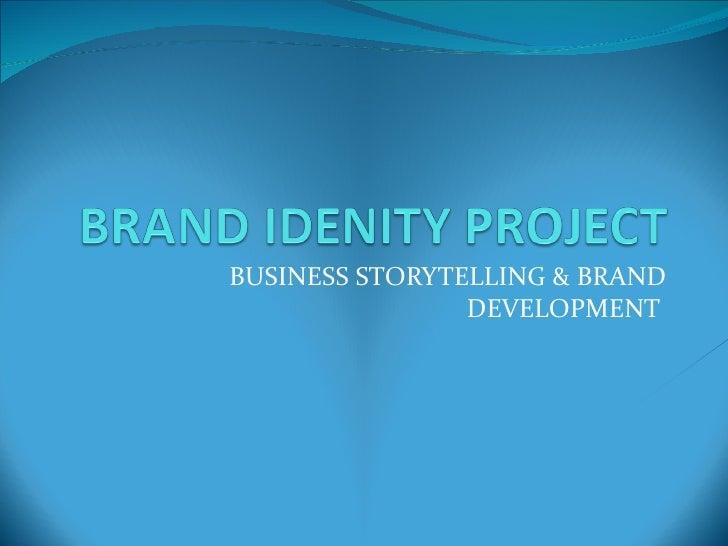 BUSINESS STORYTELLING & BRAND DEVELOPMENT