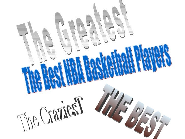 The Greatest THE BEST The Best NBA Basketball Players The CraziesT