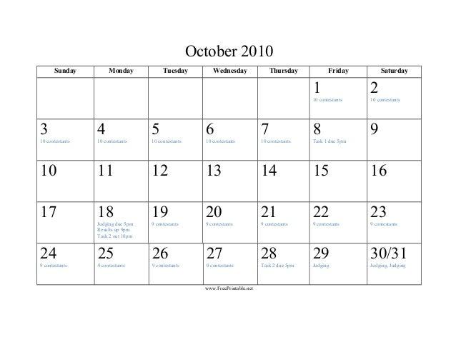 October 2010 Sunday Monday Tuesday Wednesday Thursday Friday Saturday 1 10 contestants 2 10 contestants 3 10 contestants 4...