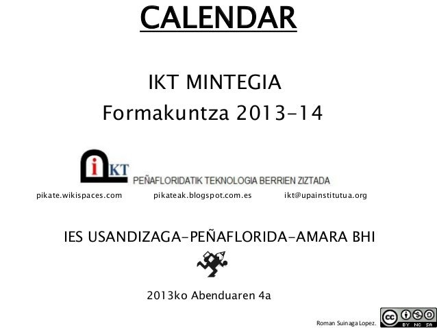 CALENDAR IKT MINTEGIA  Formakuntza 2013-14  pikate.wikispaces.com  pikateak.blogspot.com.es  ikt@upainstitutua.org  IES US...