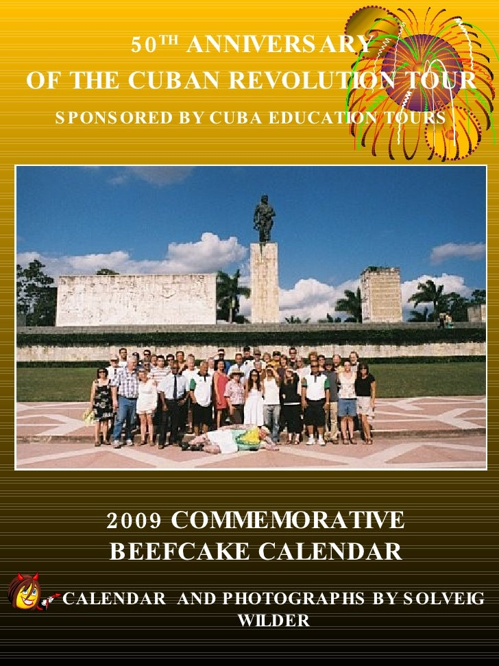 50 TH ANNIVERS ARY OF THE CUBAN REVOLUTION TOUR  S PONS ORED BY CUBA EDUCATION TOURS          2009 COMMEMORATIVE      BEEF...