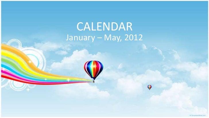 CALENDARJanuary – May, 2012