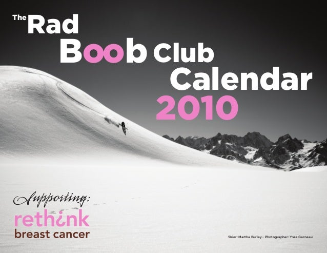 Rad Calendar 2010 Supporting: Boob Club Skier: Martha Burley - Photographer: Yves Garneau The
