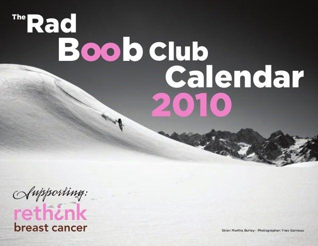Rad Calendar 2010 Supporting: Boob Club Skier: Martha Burley - Photographer: Yves Garneau The