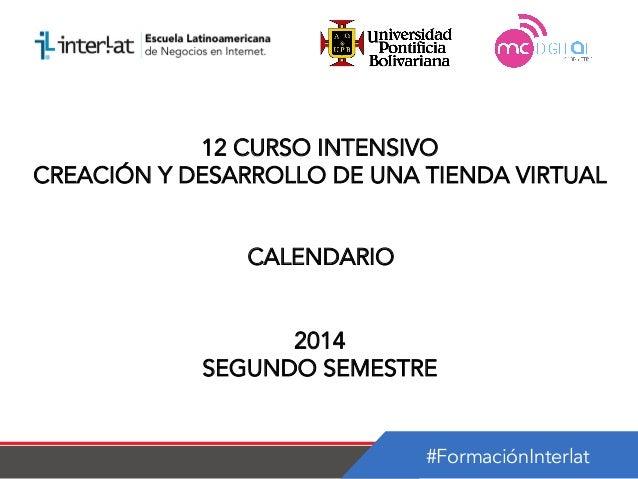 Calendario   12 curso intensivo creación y desarrollo de una tienda virtual argentina-semestre 2_2014