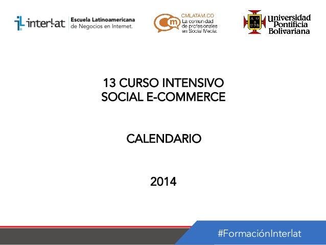 Calendario 13 Curso Intensivo Social E-commerce 2014-1