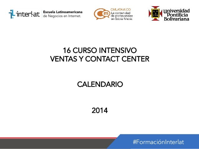 16 CURSO INTENSIVO VENTAS Y CONTACT CENTER CALENDARIO 2014  #FormaciónInterlat