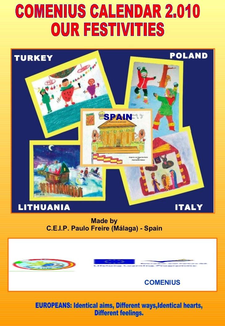 <ul><li>ITALY </li></ul>Made by C.E.I.P. Paulo Freire (Málaga) - Spain COMENIUS COMENIUS CALENDAR 2.010 OUR FESTIVITIES TU...