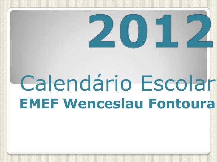 Calendário EscolarEMEF Wenceslau Fontoura