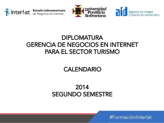 Calendario_Diplomatura en Gerencia de Negocios en Internet para el sector Turistico Puerto Rico-semestre 2_2014