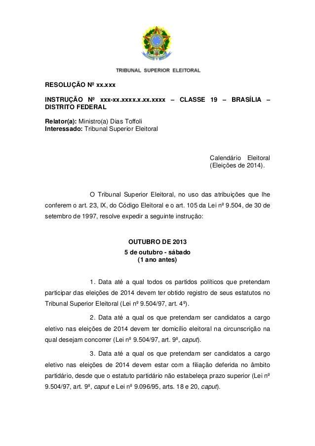 RESOLUÇÃO Nº xx.xxxINSTRUÇÃO Nº xxx-xx.xxxx.x.xx.xxxx – CLASSE 19 – BRASÍLIA –DISTRITO FEDERALRelator(a): Ministro(a) Dias...