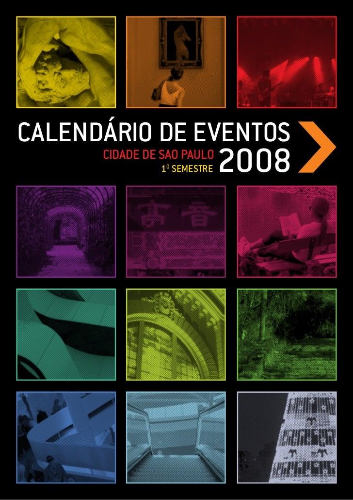 CALENDÁRIo DE EVENToS                              2008       CIDADE DE SAo PAULo                1o SEMESTRE