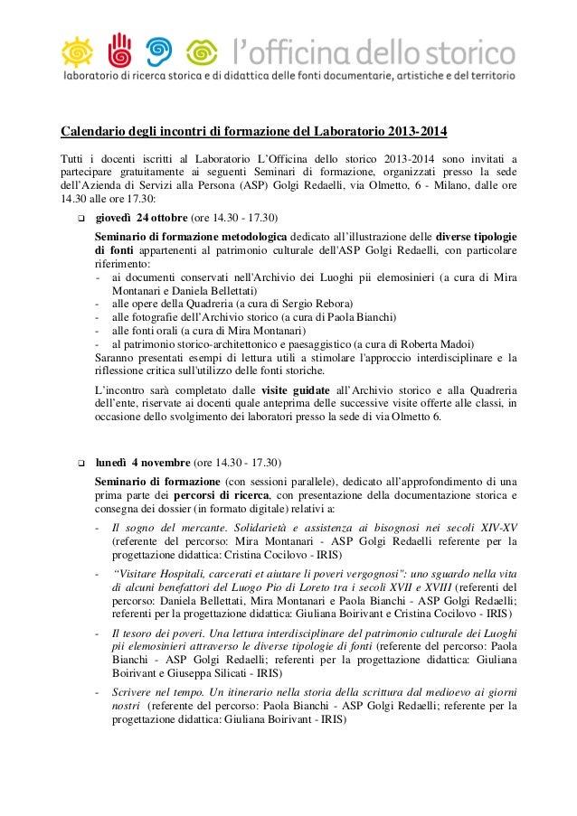 Calendario degli incontri di formazione del Laboratorio 2013-2014 Tutti i docenti iscritti al Laboratorio L'Officina dello...