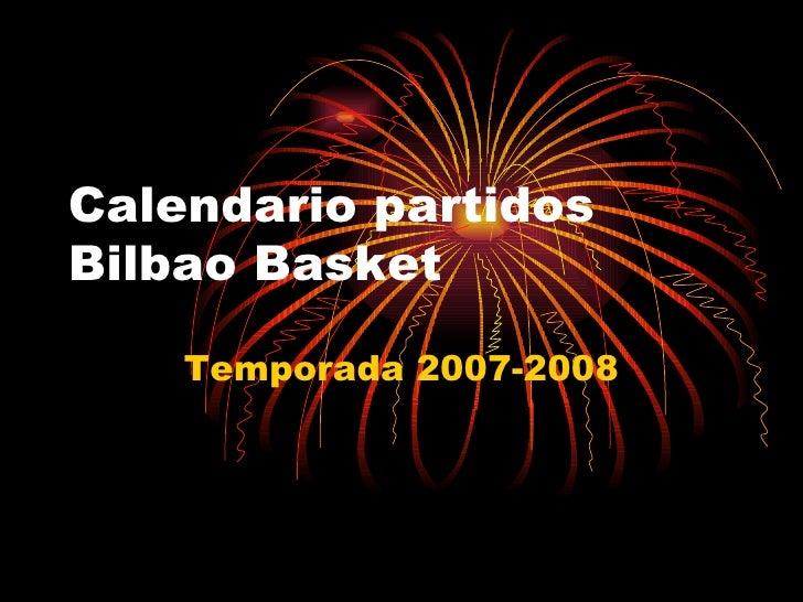 Calendario partidos Bilbao Basket Temporada 2007-2008