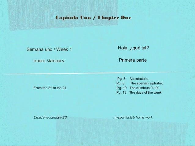 Capítulo Uno / Chapter One  Semana uno / Week 1  Hola, ¿qué tal?  enero /January  Primera parte  From the 21 to the 24  De...