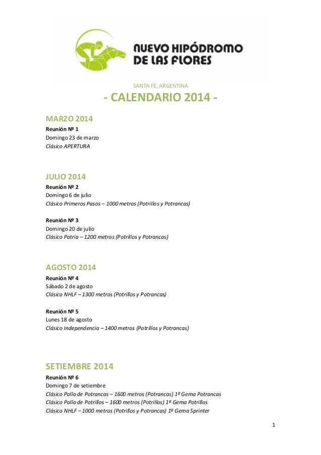 SANTA FE, ARGENTINA - CALENDARIO 2014 - 1 MARZO 2014 Reunión Nº 1 Domingo 23 de marzo Clásico APERTURA JULIO 2014 Reunión ...