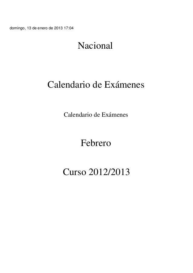 domingo, 13 de enero de 2013 17:04NacionalCalendario de ExámenesCalendario de ExámenesFebreroCurso 2012/2013