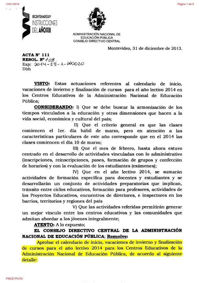 10/01/2014  Página 1 de 5  ADMINISTRACIÓN NACIONAL DE EDUCACIÓN PÚBLICA CONSEJO DIRECTIVO CENTRAL  Montevideo, 31 de dicie...