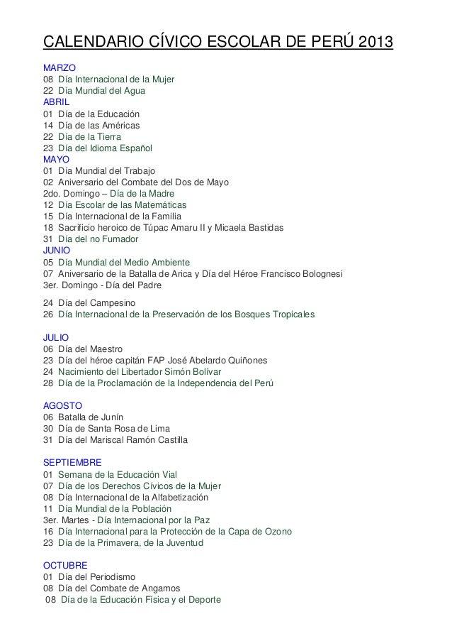 CALENDARIO CÍVICO ESCOLAR DE PERÚ 2013MARZO08 Día Internacional de la Mujer22 Día Mundial del AguaABRIL01 Día de la Educac...