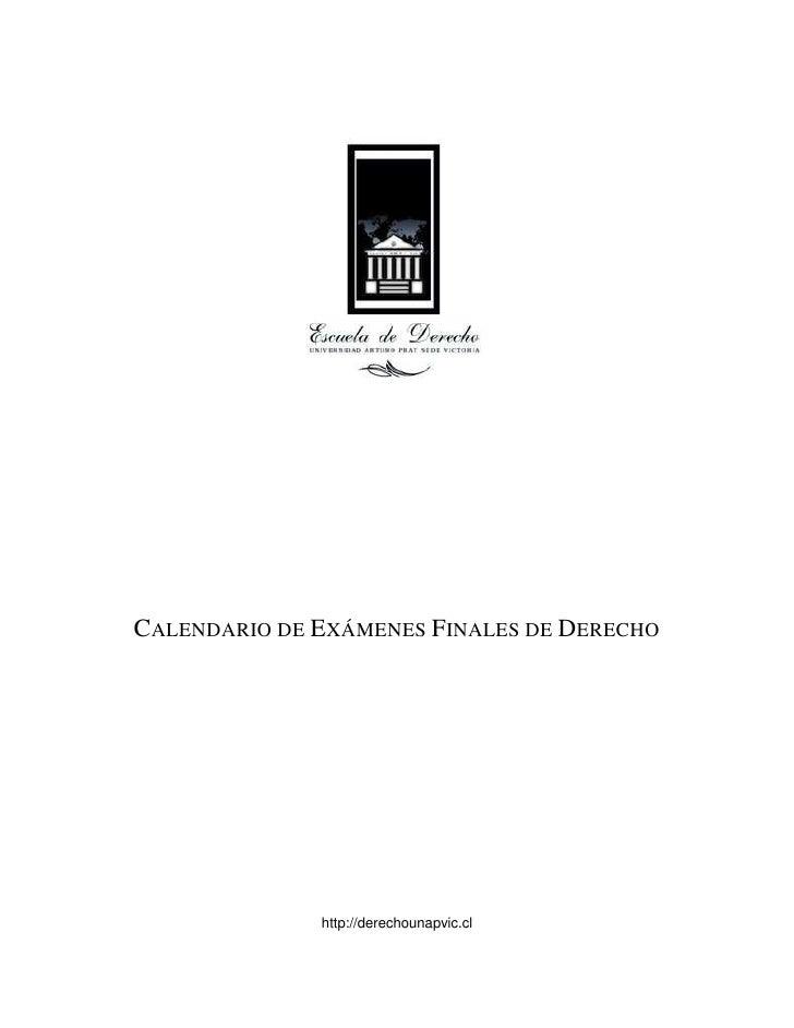 CALENDARIO DE EXÁMENES FINALES DE DERECHO              http://derechounapvic.cl