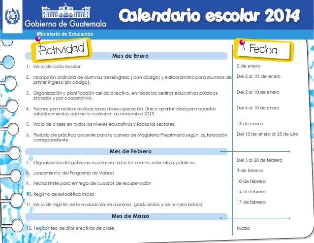 Calendario escolar 2014 Actividad  Mes de Enero  Fecha  1. Inicio del ciclo escolar  2 de enero  2. Inscripció...