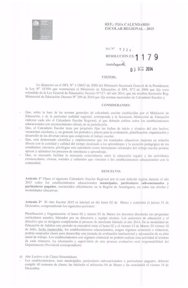 a)     REF. : FIJA CALENDARIO ESCOLAR REGIONAL - 2015  Sol.  N° 1 2 2 A RESOLUCIÓN 12x! ¡ 'Í 7 9 Antofagasit-Q,  __  g3 Dt...
