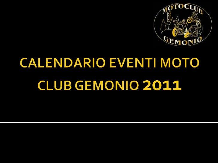 CALENDARIO EVENTI MOTO CLUB GEMONIO 2011<br />