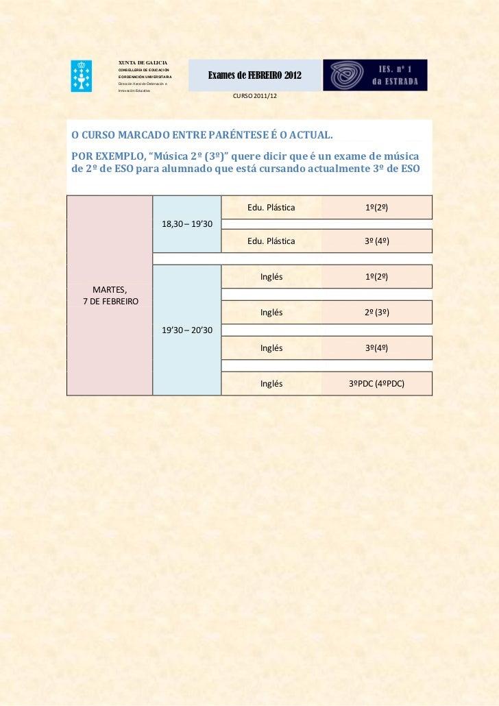 XUNTA DE GALICIA          CONSELLERÍA DE EDUCACIÓN          E ORDENACIÓN UNIVERSITARIA             Exames de FEBREIRO 2012...
