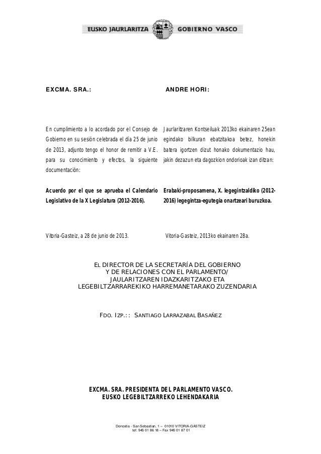 ANDRE HORI:  EXCMA. SRA.:  En cumplimiento a lo acordado por el Consejo de Jaurlaritzaren Kontseiluak 2013ko ekainaren 25e...