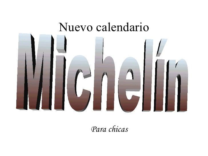 Nuevo calendario Para chicas Michelín