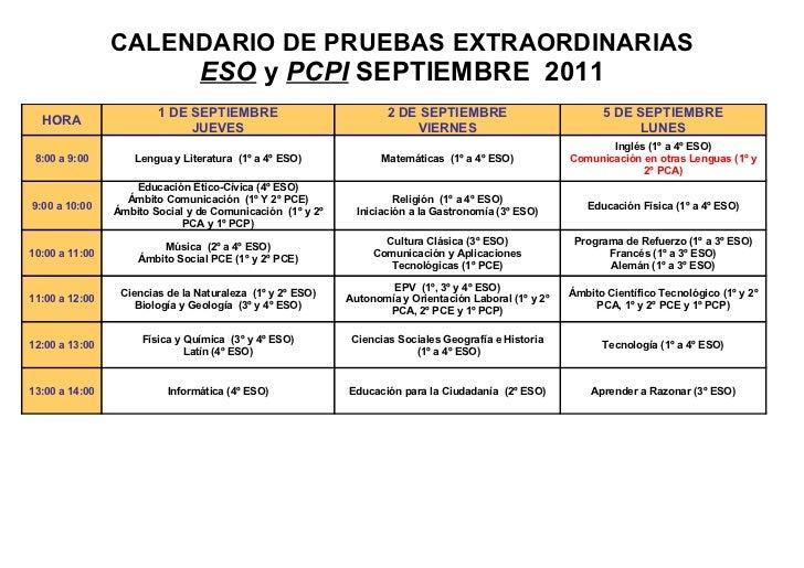 CALENDARIO DE PRUEBAS EXTRAORDINARIAS                                ESO y PCPI SEPTIEMBRE 2011                        1 D...