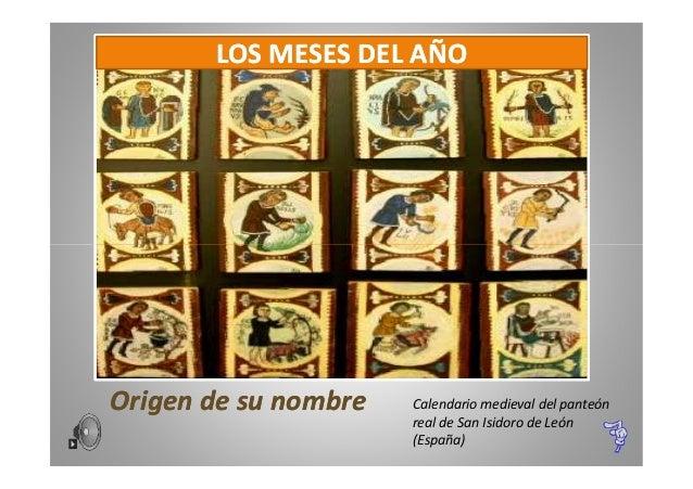LOS MESES DEL AÑO  Origen de su nombre  Calendario medieval del panteón real de San Isidoro de León (España)