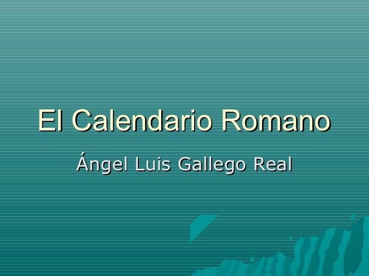 El Calendario Romano  Ángel Luis Gallego Real