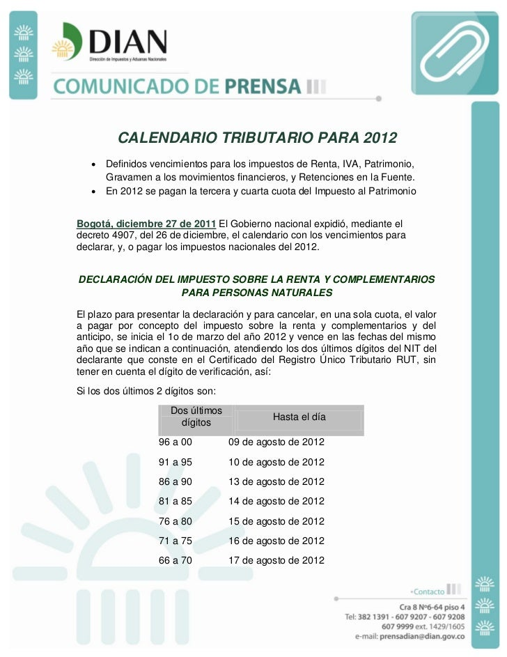 CALENDARIO TRIBUTARIO PARA 2012    Definidos vencimientos para los impuestos de Renta, IVA, Patrimonio,     Gravamen a lo...