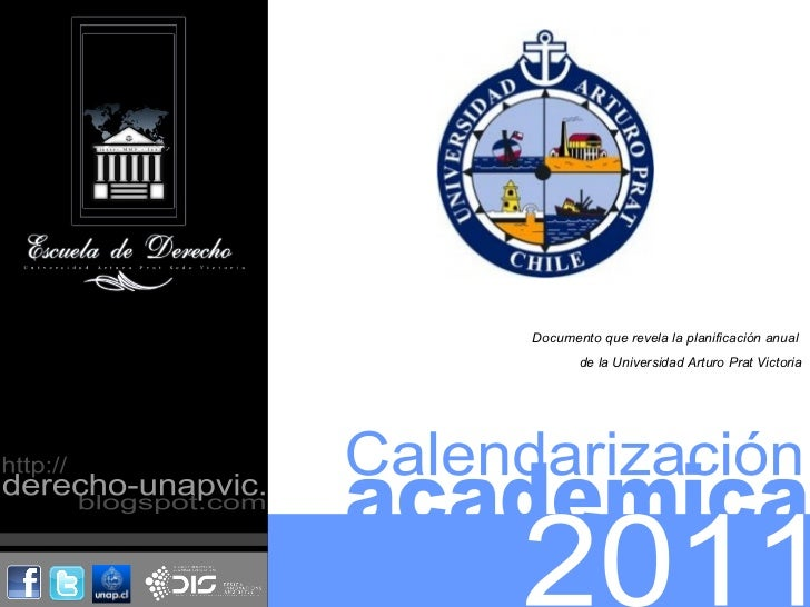 academica 2011 Calendarización Documento que revela la planificación anual  de la Universidad Arturo Prat Victoria http://...