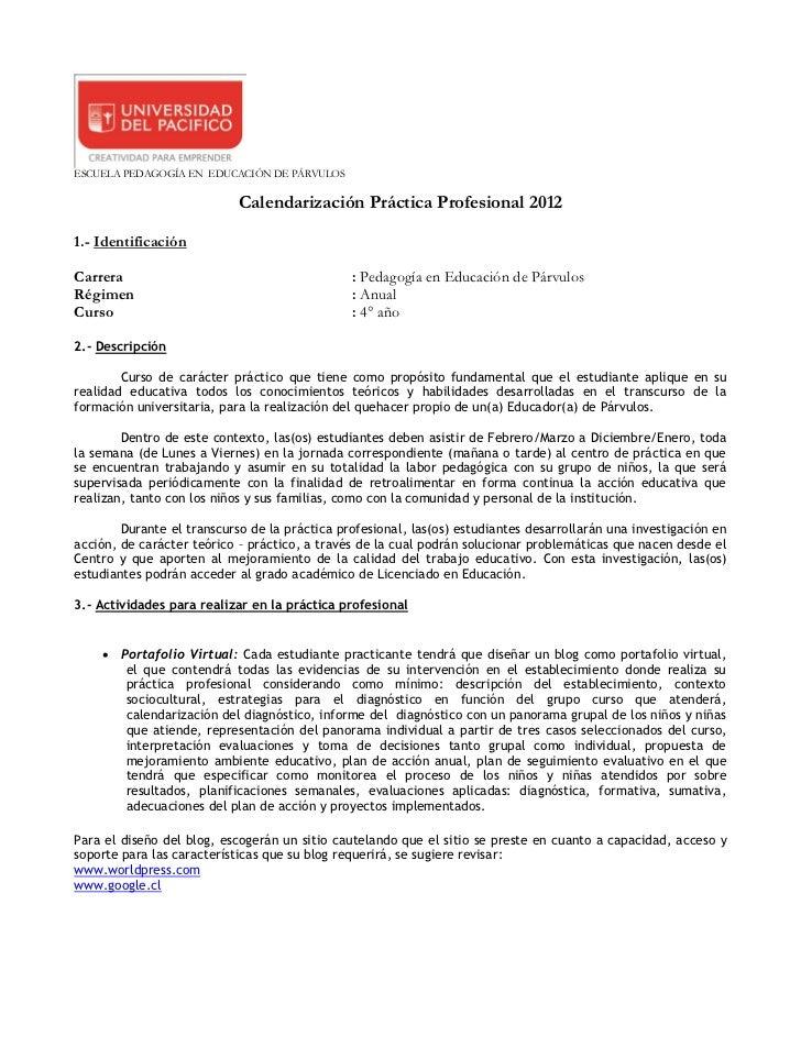 ESCUELA PEDAGOGÍA EN EDUCACIÓN DE PÁRVULOS                            Calendarización Práctica Profesional 20121.- Identif...