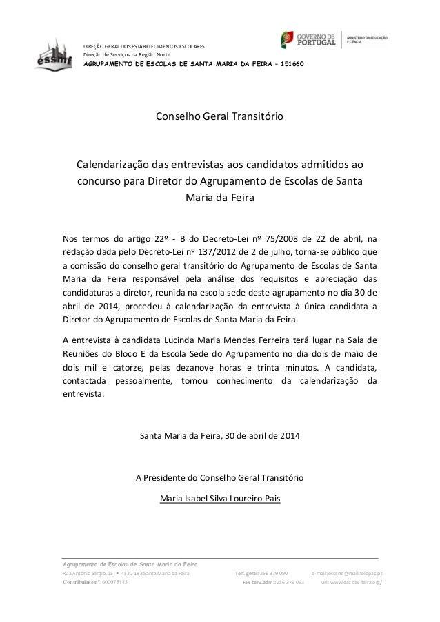 Agrupamento de Escolas de Santa Maria da Feira Rua António Sérgio,15  4520-183 Santa Maria da Feira Telf. geral: 256 379 ...