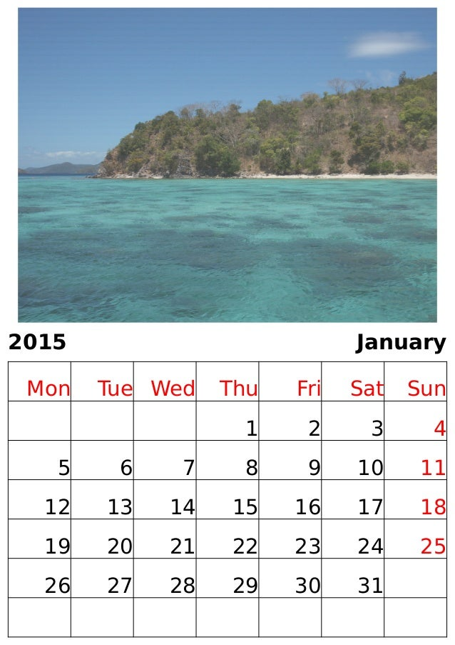 2015 January  Mon Tue Wed Thu Fri Sat Sun  1 2 3 4  5 6 7 8 9 10 11  12 13 14 15 16 17 18  19 20 21 22 23 24 25  26 27 28 ...