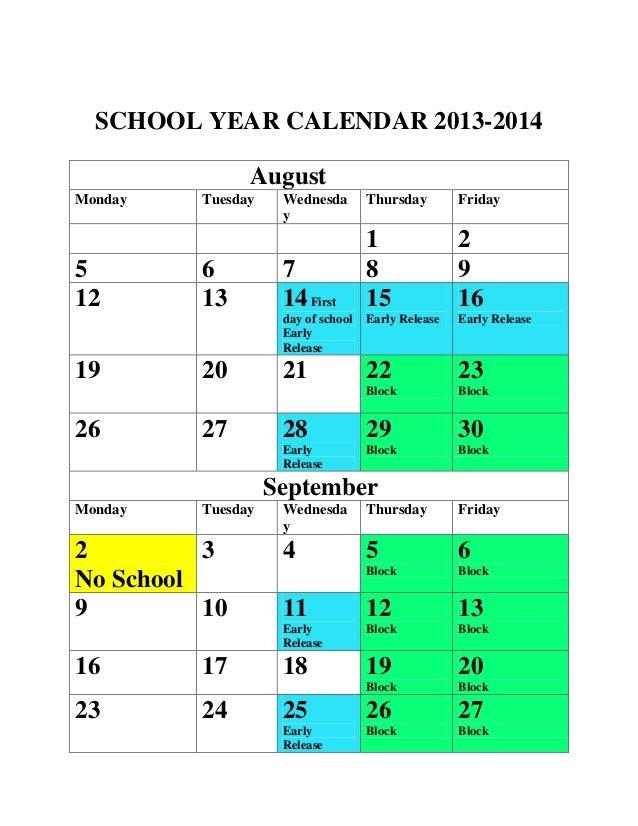 SCHOOL YEAR CALENDAR 2013-2014AugustMonday Tuesday WednesdayThursday Friday1 25 6 7 8 912 13 14Firstday of schoolEarlyRele...