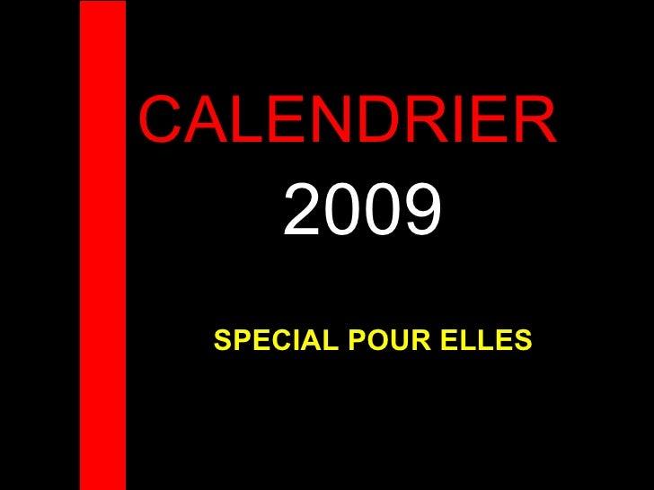 CALENDRIER  2009 SPECIAL POUR ELLES