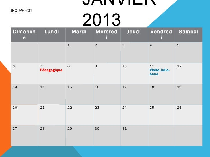 JANVIER                                   2013GROUPE 601 Dimanch          Lundi         Mardi   Mercred        Jeudi   Ven...